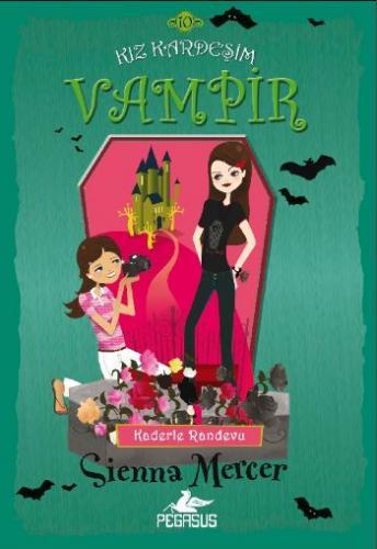 Kız Kardeşim Vampir 10 -Kaderle Randevu