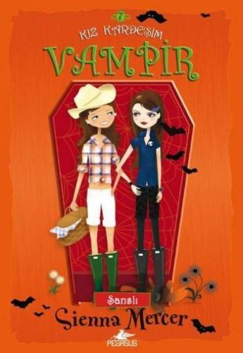 Kız Kardeşim Vampir 7 -Şanslı