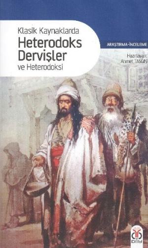 Klasik Hayatlarda Hererodoks Dervişler ve Heterodoksi