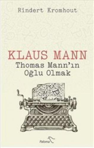Klaus Mann - Thomas Mann'ın Oğlu Olmak
