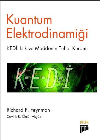 Kuantum Elektrodinamiği Kedi Işık ve Maddenin Tuhaf Kuramı Richard P.
