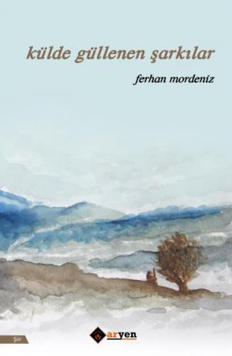 Külde Güllenen Şarkılar Ferhan Mordeniz