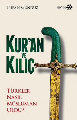 Kur'an ve Kılıç Türkler Nasıl Müslüman Oldu