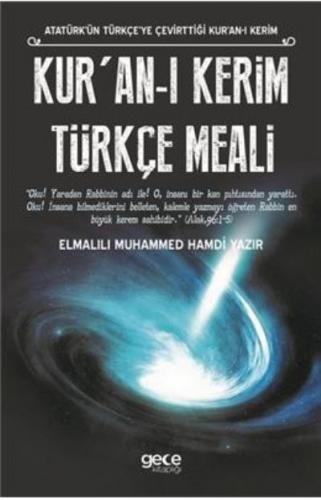 Kur'an-ı Kerim Türkçe Meali - Atatürk'ün Türkçeye Çevirttiği Kur'an-ı Kerim