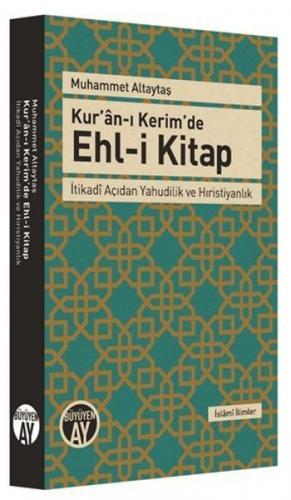 Kuran-ı Kerimde Ehl-i Kitap-İtikadi Açıdan Yahudilik ve Hıristiyanlık