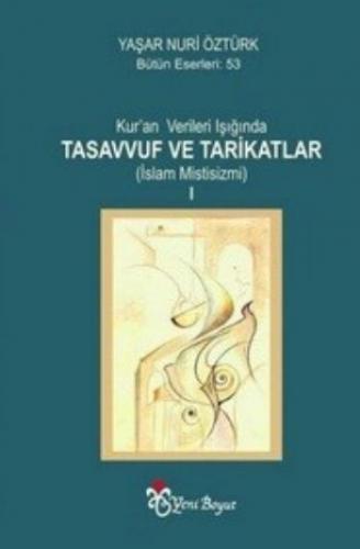 Kuran Verileri Işığında Tasavvufun Ruhu ve Tarikatlar İslam Mistisizmi 2 Kitap