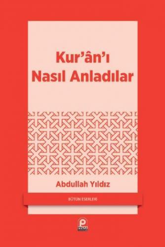 Kur'an'ı Nasıl Anladılar