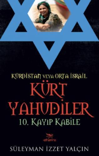 Kürdistan veya Orta İsrail Kürt Yahudiler 10. Kayıp Kabile