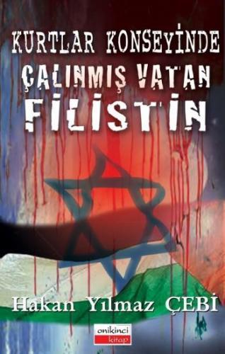 Kurtlar Konseyinde Çalınmiş Vatan Filistin