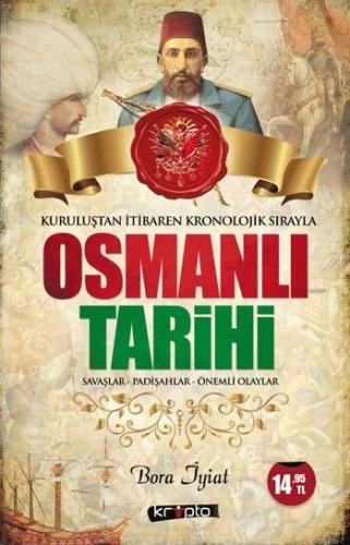 Kuruluştan İtibaren Kronolik Sırayla Osmanlı Tarihi