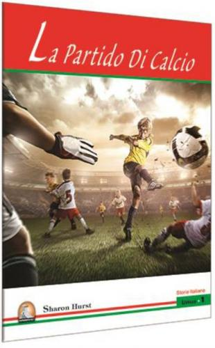 La Partido Di Calcio-Livello 1-İtalyanca Hikayeler Kapadokya Yayınları