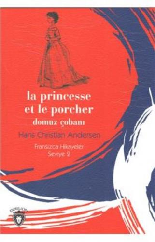 La Princesse et le Porcher-Domuz Çobanı Fransızca Hikayeler Seviye 2