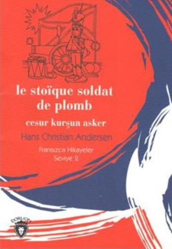 Le Stoique Soldat de Plomb-Cesur Kurşun Asker - Fransızca Hikayeler Seviye 2
