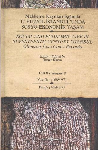 Mahkeme Kayıtları Işığında 17.Yüzyıl İstanbul'unda Sosyo-Ekonomik Yaşa