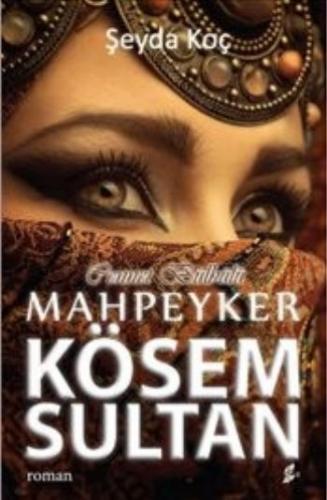 Mahpeyker Kösem Sultan-Cennet Bülbülü