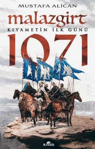 Malazgirt 1071-Kıyametin İlk Günü
