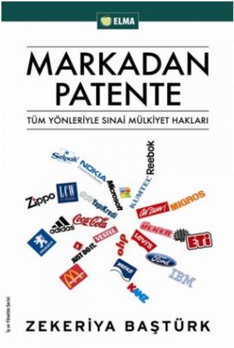 Markadan Patente-Tüm Yönleriyle Sınai Mülkiyetler Hakları