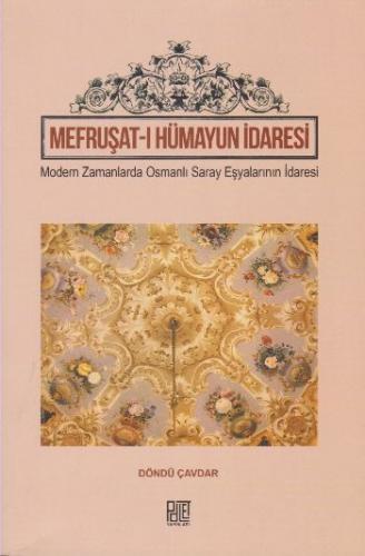 Mefruşat-ı Hümayun İdaresi-Modern Zamanlarda Osmanlı Saray Eşyalarının İdaresi