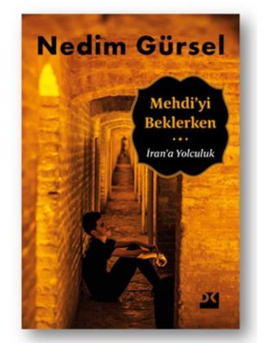 Mehdiyi Beklerken-İrana Yolculuk