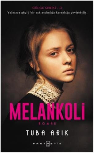 Melankoli - Gölge Serisi-2