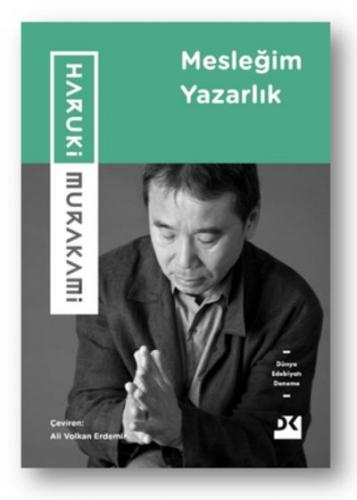 Mesleğim Yazarlık Haruki Murakami
