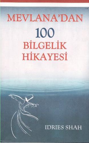 Mevlana'dan 100 Bilgelik Hikayesi