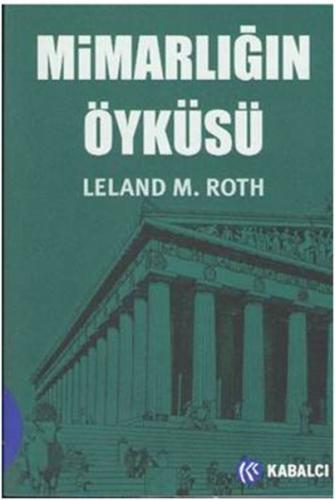 Mimarlığın Öyküsü Leland M. Roth