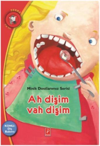 Minik Dostlarımız Serisi - Ah Dişim Vah Dişim -Konu:Diş Bakımı