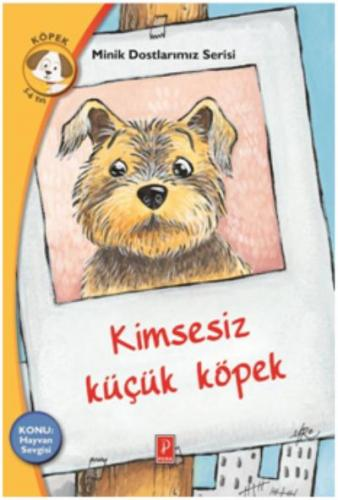 Minik Dostlarımız Serisi - Kimsesiz Küçük Köpek-Konu:Hayvan Sevgisi