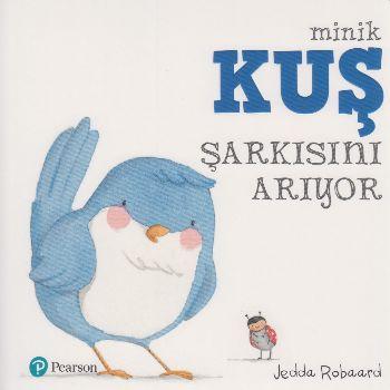 Minik Kuş Şarkısını Arıyor Pearson Yayıncılık Kolektif