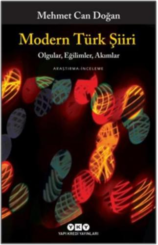 Modern Türk Şiiri - Olgular Eğilimler Akımlar