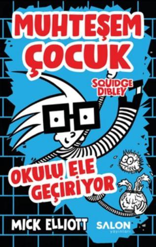 Muhteşem Çocuk Squidge Dibley-Okulu Ele Geçiriyor