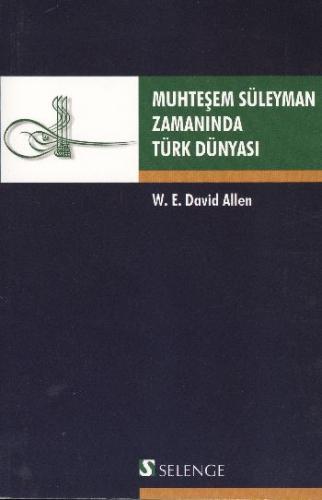 Muhteşem Süleyman Zamanında Türk Dünyası
