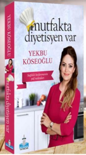 Mutfakta Diyetisyen Var Yekbu Köseoğlu