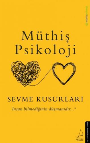 Müthiş Psikoloji - Sevme Kusurları-İnsan Bilmediğinin Düşmanıdır