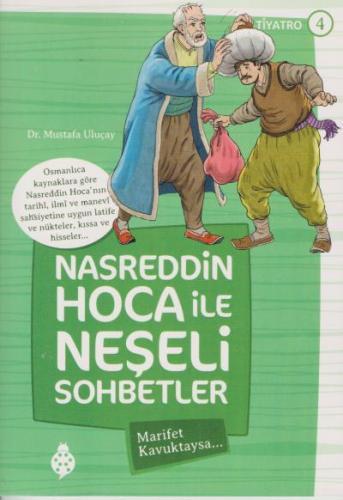 Nasreddin Hoca ile Neşeli Sohbetler 4-Marifet Kavuktaysa