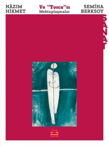 Nazım Hikmet ve Toscası Semiha Berksoy-Mektuplaşmalar