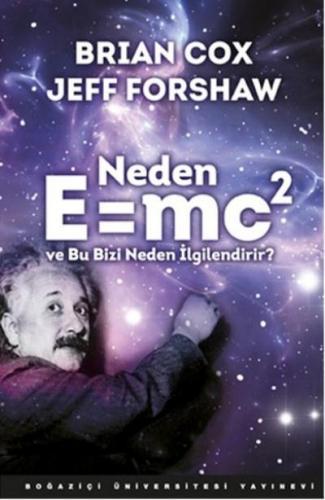 Neden E=mc2 ve Bu Bizi Neden İlgilendirir