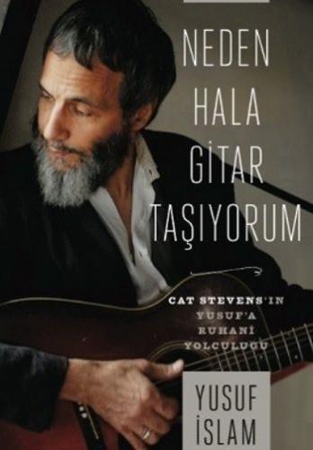 Neden Hala Gitar Taşıyorum-Cat Stevens'in Yusuf'a Ruhani Yolculuğu