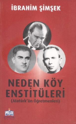 Neden Köy Enstitüleri (Atatürk'ün Öğretmenleri) İbrahim Şimşek