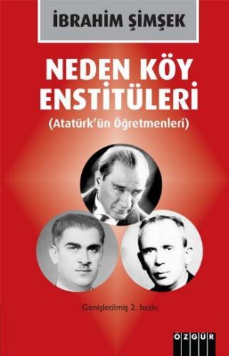 Neden Köy Enstitüleri-Atatürkün Öğretmenleri İbrahim Şimşek