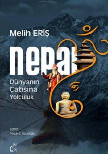 Nepal Gezi Rehberi-Dünyanın Çatısına Yolculuk