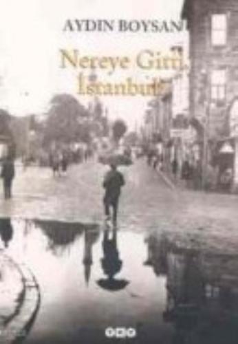 Nereye Gitti İstanbul