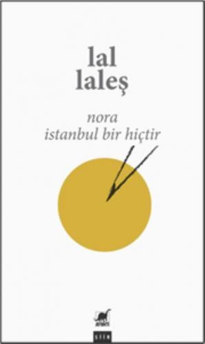 Nora - İstanbul Bir Hiçtir Lal Laleş