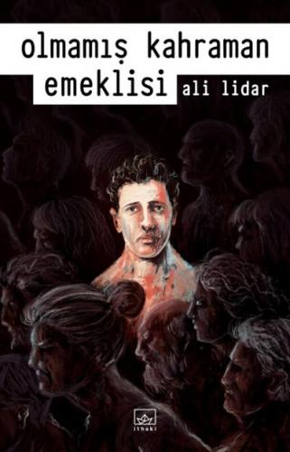 Olmamış Kahraman Emeklisi Ali Lidar