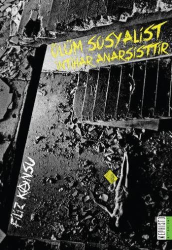 Ölüm Sosyalist İntihar Anarşisttir
