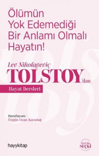 Ölümün Yok Edemediği Bir Anlamı Olmalı Hayatın-Lev Nikolayeviç Tolstoy