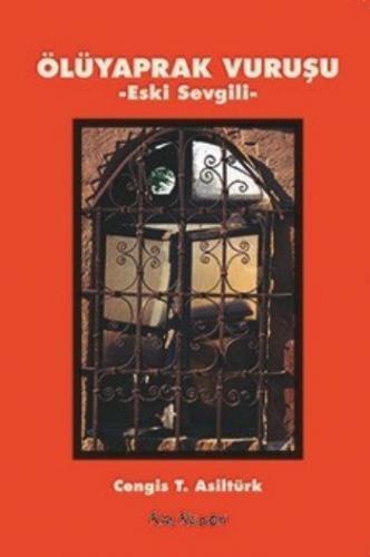 Ölüyaprak Vuruşu-Eski Sevgili Cengis T.Asiltürk