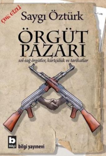 Örgüt Pazarı Sol Sağ Örgütler Kürtçülük Ve Tarikatlar Saygı Öztürk