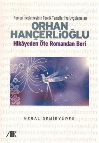 Orhan Hançerlioğlu-Hikayeden Öte Romandan Beri